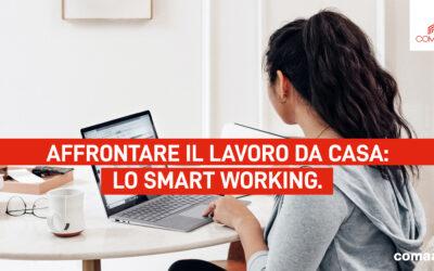 Affrontare il lavoro da casa: lo smart working.