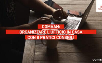 Comaan: organizzare l'ufficio in casa con 8 pratici consigli.